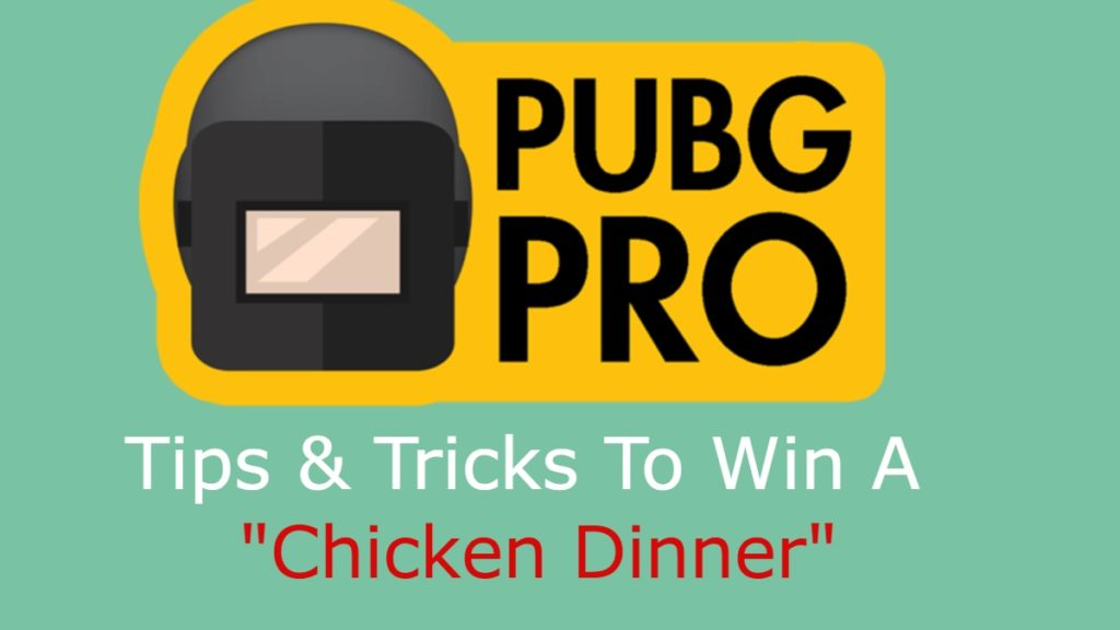Tips & Tricks for PUBG: Increase Your Chances of Chicken Dinner