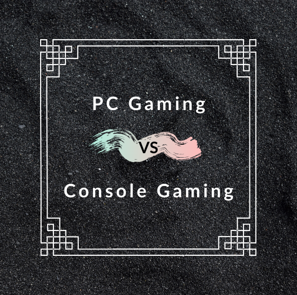 PC Gaming vs Console Gaming – The Undying Argument
